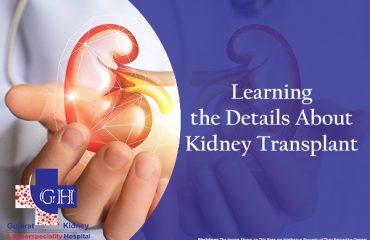Learning the Details About Kidney Transplant-Gujarat Kidney Hospital