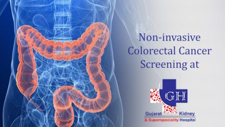 Non-invasive Colorectal Cancer Screening at Gujarat Super Specialty Hospital