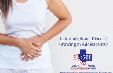 Is Kidney Stone Disease Growing in Adolescents-Gujarat Kidney Superspeciality Hospital