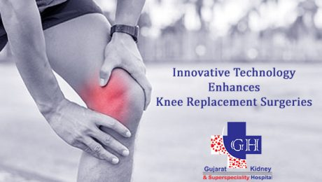 Innovative Technology Enhances Knee Replacement Surgeries-Gujarat Kidney and Superspeciality Hospital