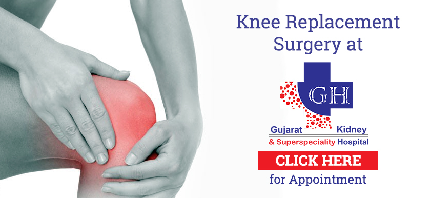 Knee Replacement Surgery-Gujarat Kidnai and Superspeciality Hospitals